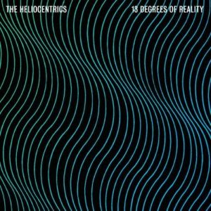 The Heliocentrics - 13 Degrees of Reality_cover