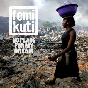 Femi Kuti_No Place For My Dream_Cover