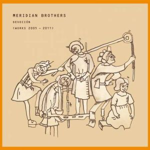 meridian-brothers-devocion-works-2005-2011