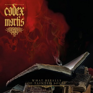 Codex Mortis - What Befalls of Tainted Souls
