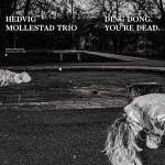 Hedvig Mollestad Trio_ Ding Dong. You´re Dead_front_SftDS